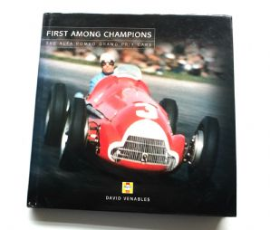 FIRST AMONG CHAMPIONS The Alfa Romeo Grand Prix Cars (Venables 2000)